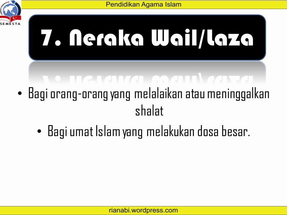 7. Neraka Wail/Laza Neraka Wail atau Laza