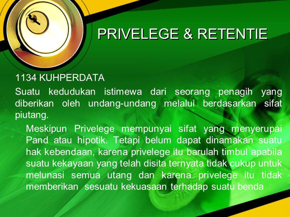 PRIVELEGE & RETENTIE
