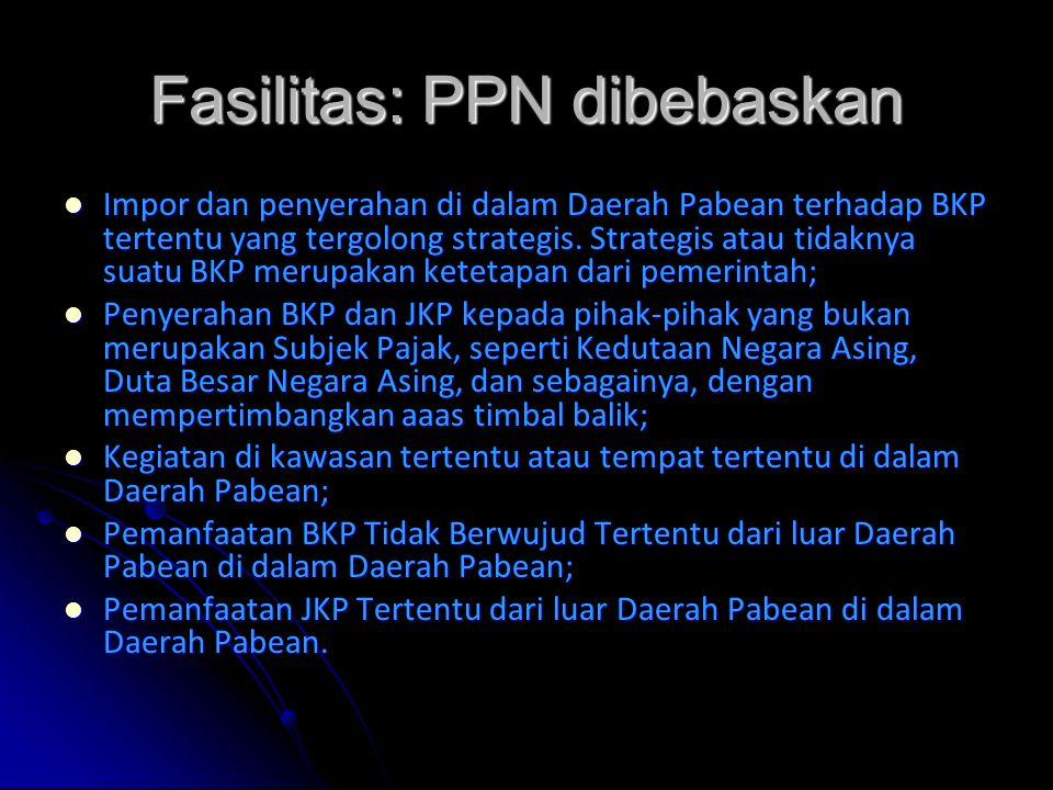 Fasilitas: PPN dibebaskan