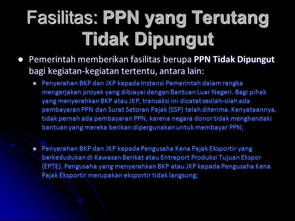 Fasilitas: PPN yang Terutang Tidak Dipungut