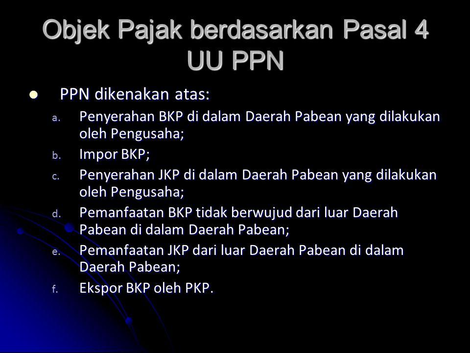Objek Pajak berdasarkan Pasal 4 UU PPN