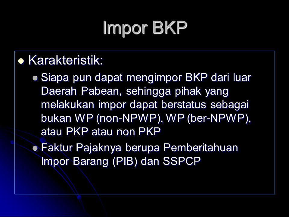 Impor BKP Karakteristik: