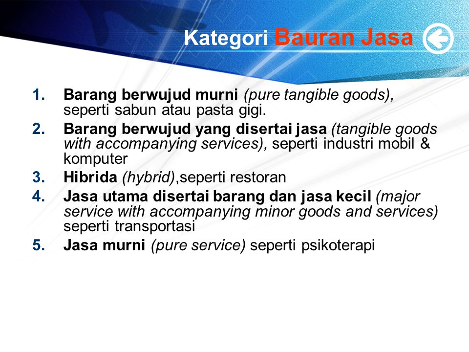 Kategori Bauran Jasa Barang berwujud murni (pure tangible goods), seperti sabun atau pasta gigi.