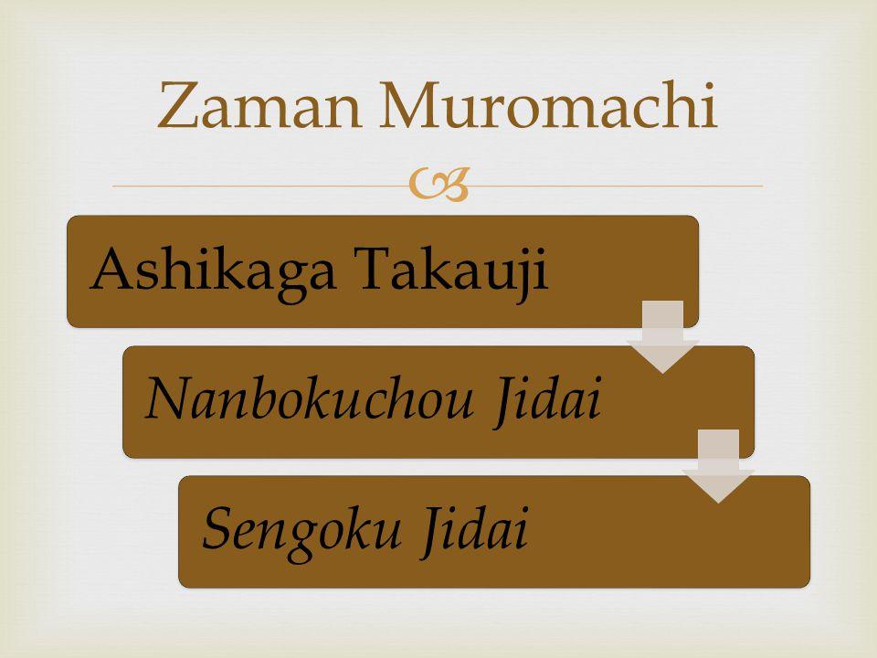 Zaman Muromachi Ashikaga Takauji Nanbokuchou Jidai Sengoku Jidai