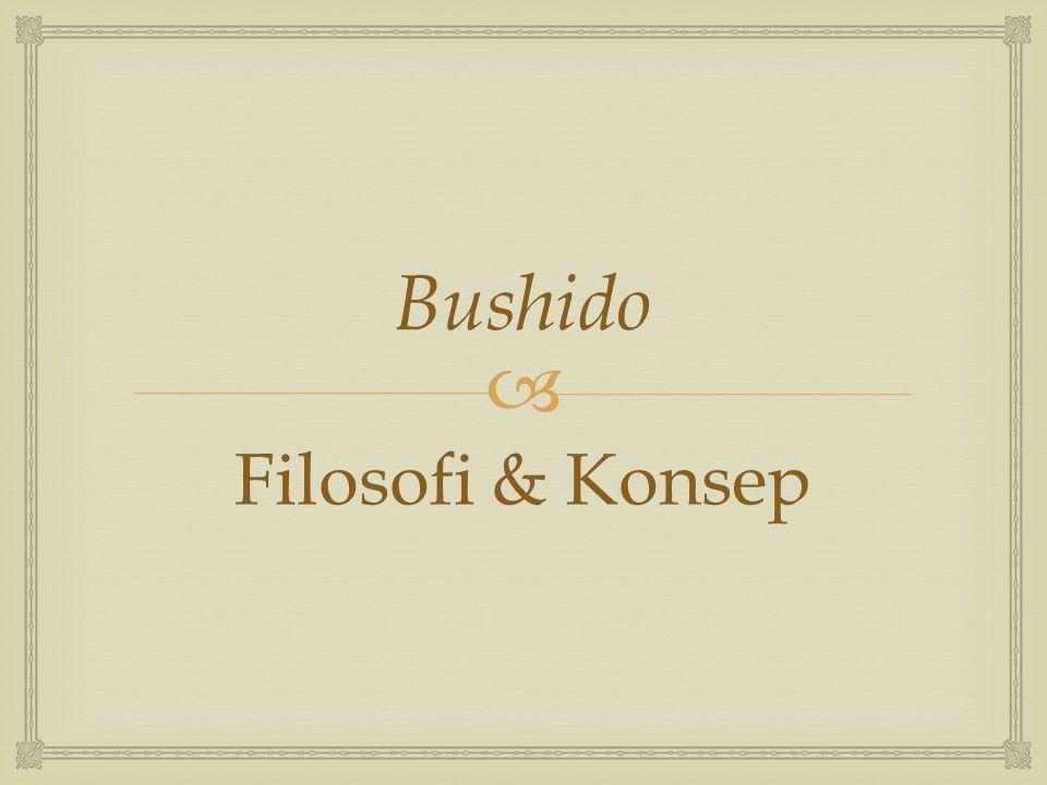 Bushido Filosofi & Konsep