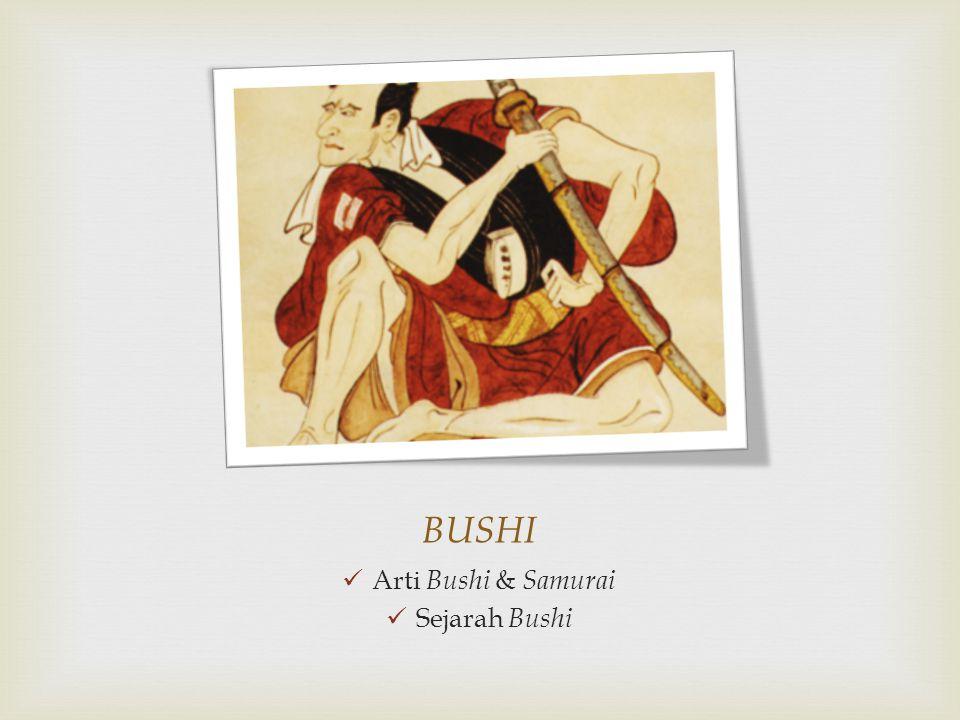 BUSHI Arti Bushi & Samurai Sejarah Bushi
