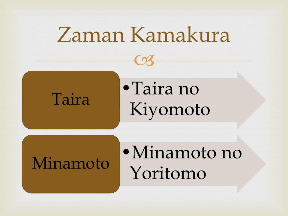 Zaman Kamakura Taira no Kiyomoto Taira Minamoto no Yoritomo Minamoto