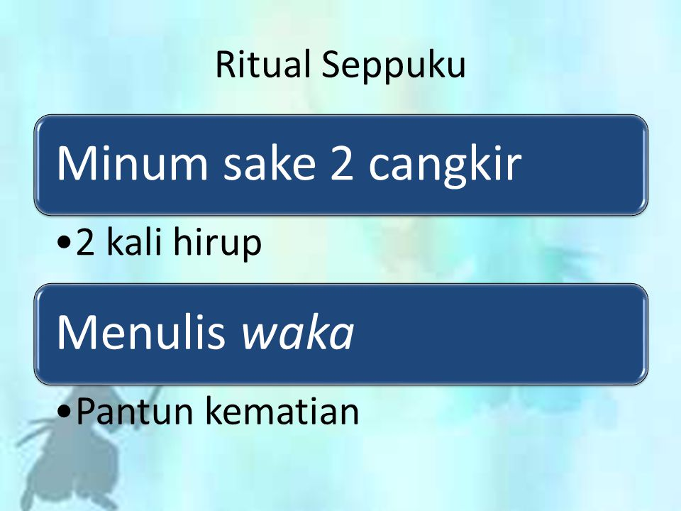 Ritual Seppuku Minum sake 2 cangkir 2 kali hirup Menulis waka
