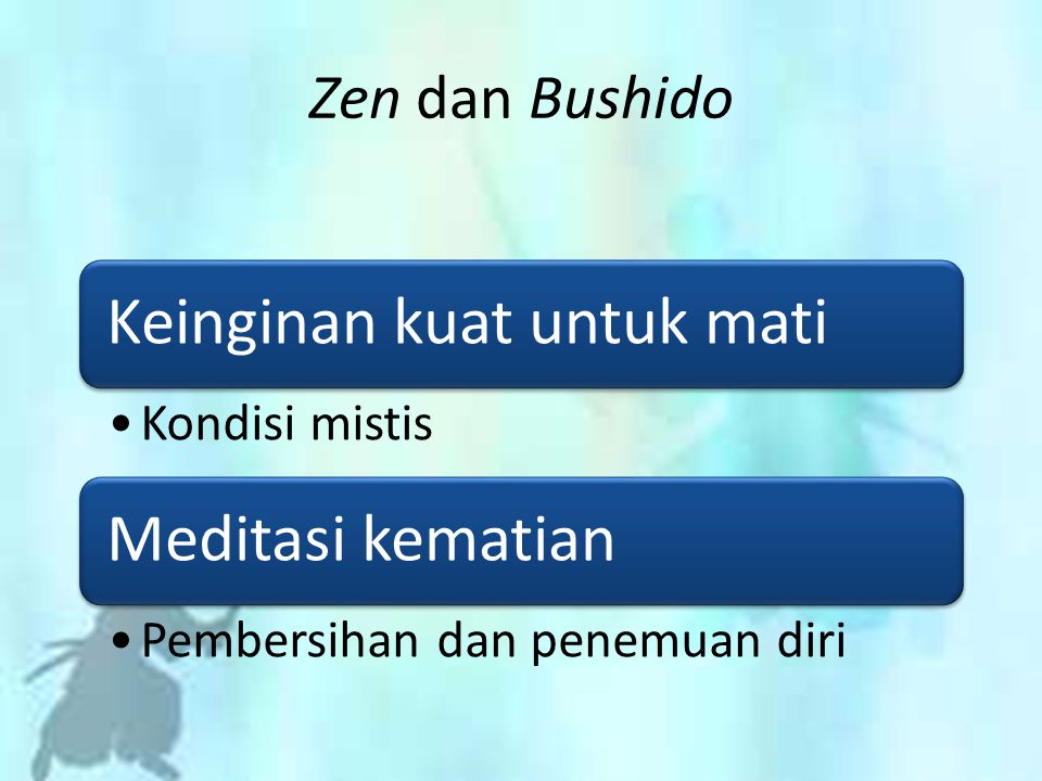 Zen dan Bushido Keinginan kuat untuk mati Kondisi mistis