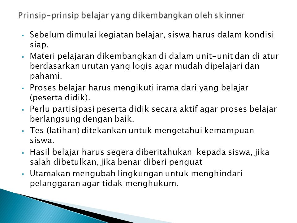 Prinsip-prinsip belajar yang dikembangkan oleh skinner