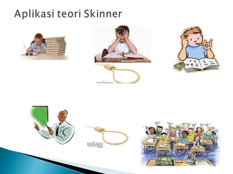 Aplikasi teori Skinner