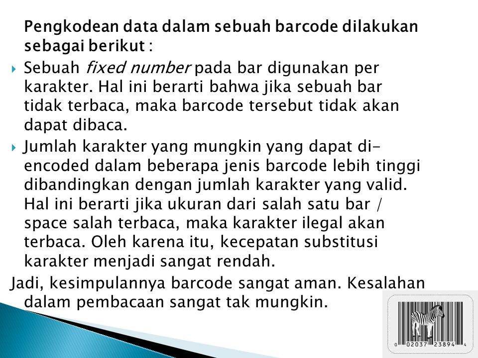 Pengkodean data dalam sebuah barcode dilakukan sebagai berikut :