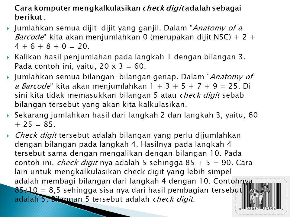 Cara komputer mengkalkulasikan check digit adalah sebagai berikut :