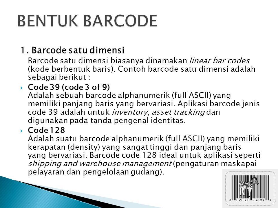 BENTUK BARCODE 1. Barcode satu dimensi
