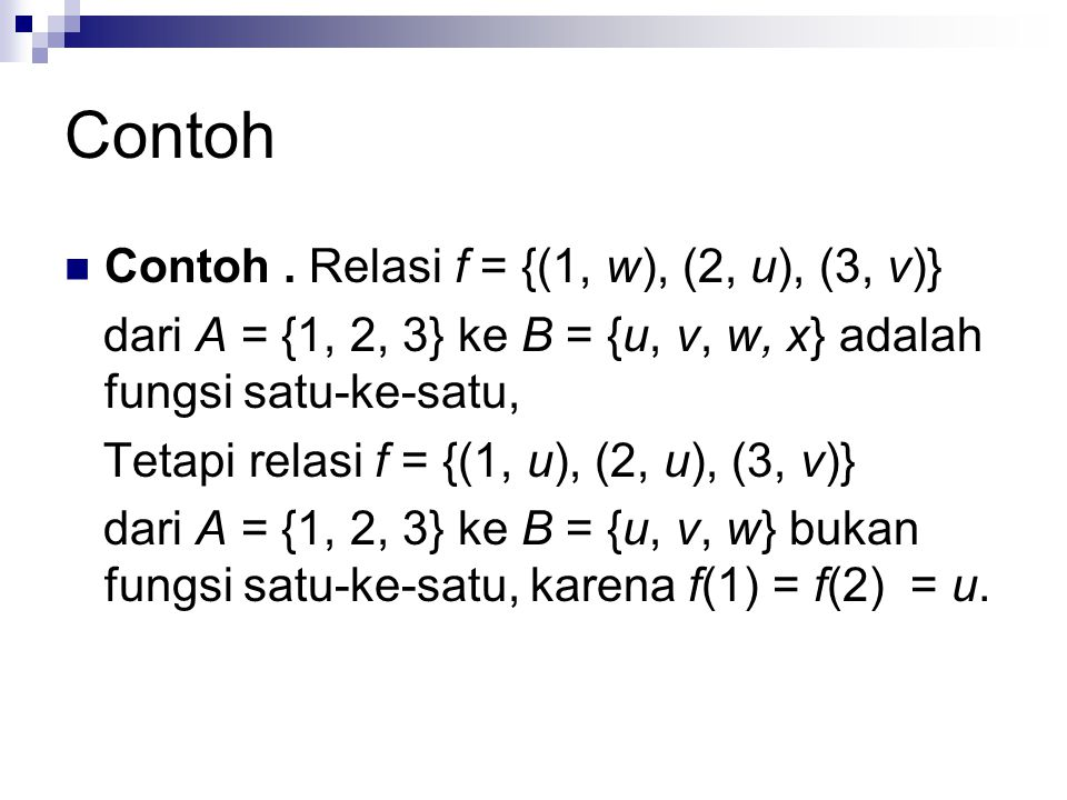 Contoh Contoh . Relasi f = {(1, w), (2, u), (3, v)}