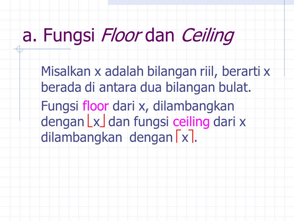 a. Fungsi Floor dan Ceiling