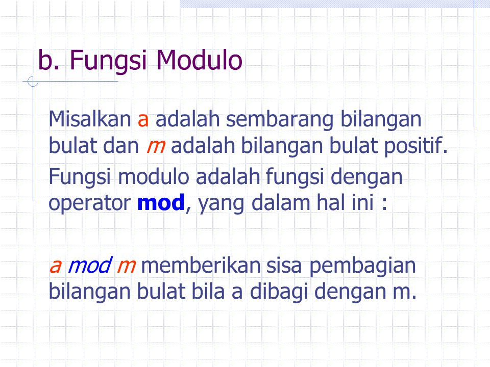 b. Fungsi Modulo Misalkan a adalah sembarang bilangan bulat dan m adalah bilangan bulat positif.