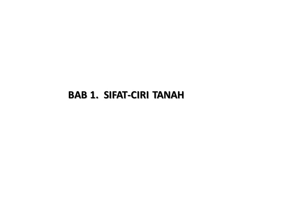 BAB 1. SIFAT-CIRI TANAH