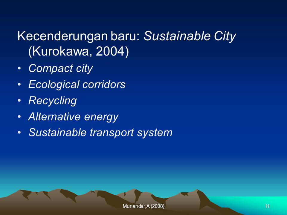 Kecenderungan baru: Sustainable City (Kurokawa, 2004)