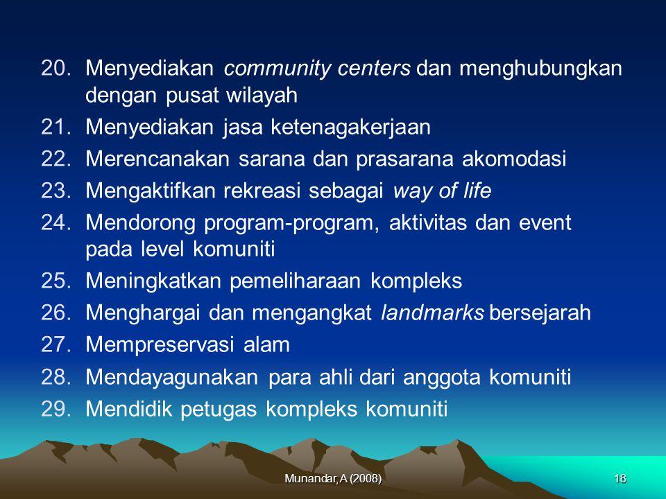 Menyediakan community centers dan menghubungkan dengan pusat wilayah