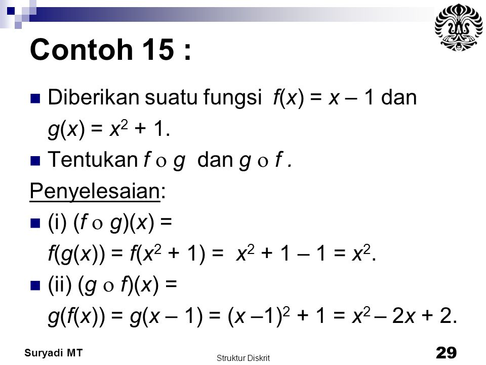 Contoh 15 : Diberikan suatu fungsi f(x) = x – 1 dan g(x) = x2 + 1.