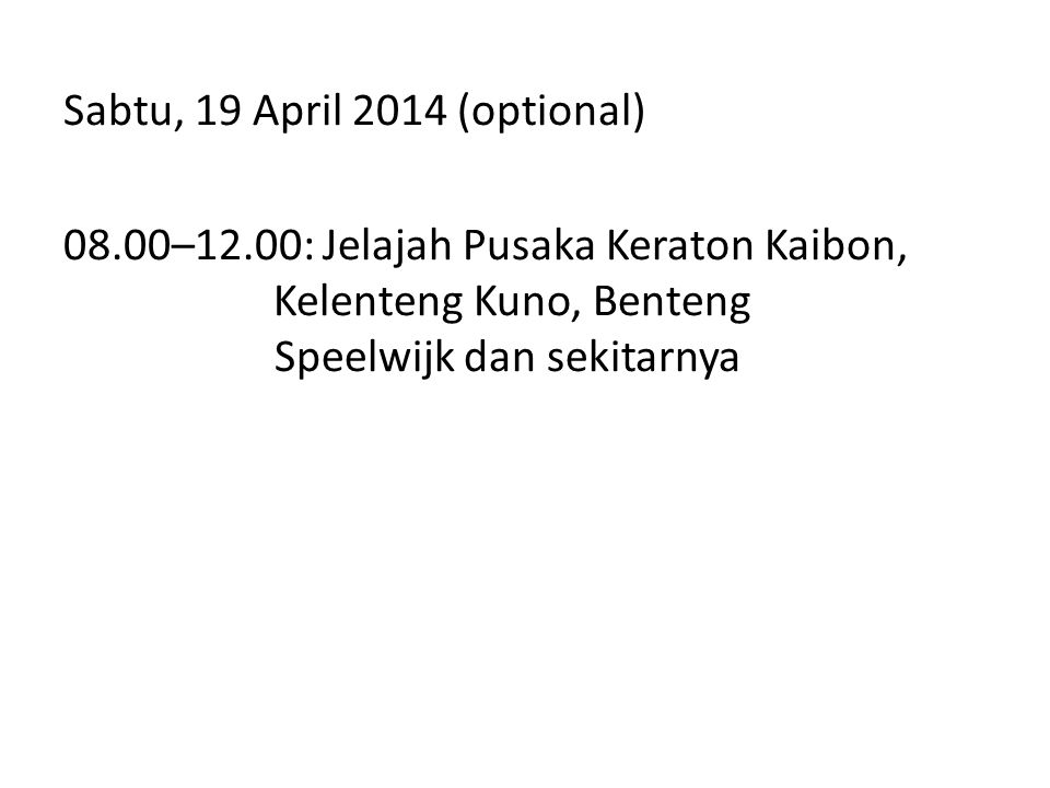 Sabtu, 19 April 2014 (optional) 08. 00–12