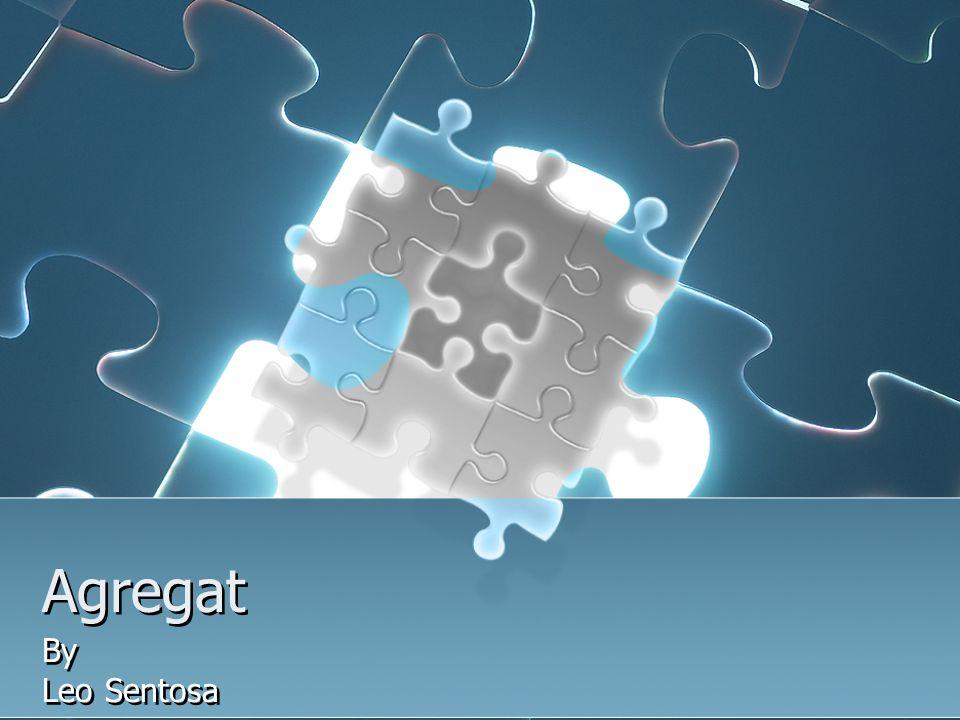Agregat By Leo Sentosa