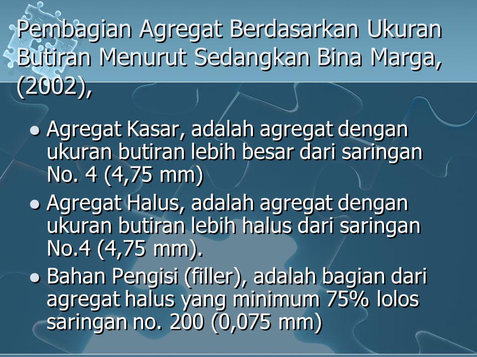 Pembagian Agregat Berdasarkan Ukuran Butiran Menurut Sedangkan Bina Marga, (2002),