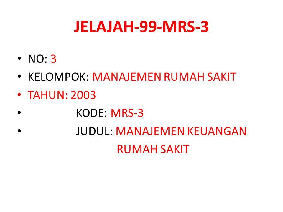 JELAJAH-99-MRS-3 NO: 3 KELOMPOK: MANAJEMEN RUMAH SAKIT TAHUN: 2003