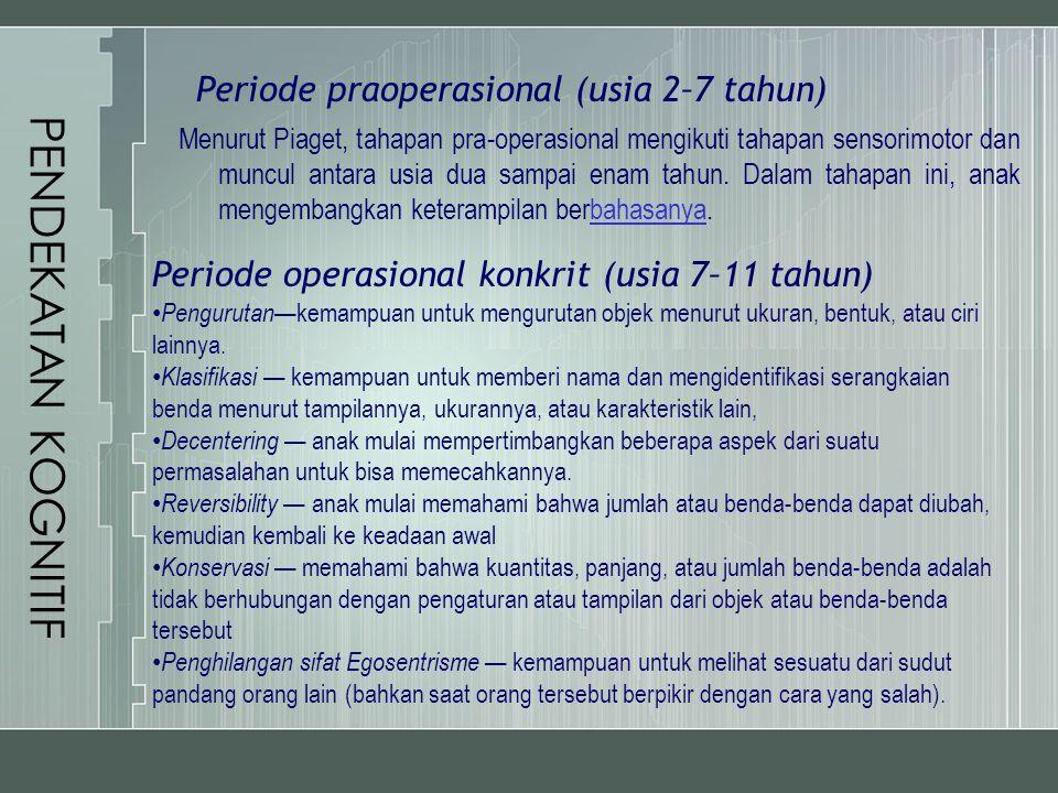 PENDEKATAN KOGNITIF Periode praoperasional (usia 2–7 tahun)