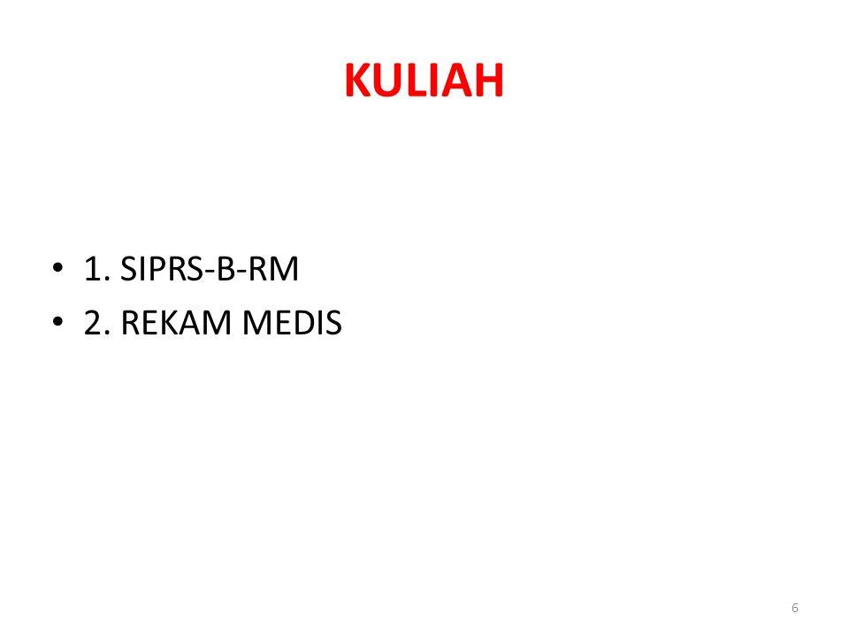 KULIAH 1. SIPRS-B-RM 2. REKAM MEDIS