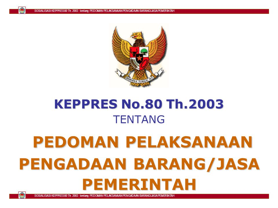 SOSIALISASI KEPPRES 80 Th