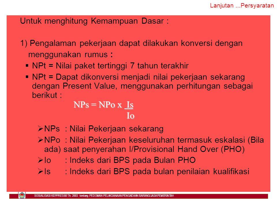 NPs = NPo x Is Io Untuk menghitung Kemampuan Dasar :
