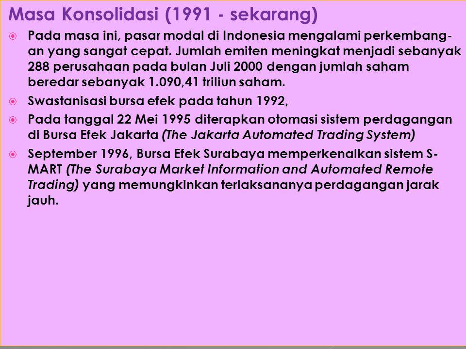 Masa Konsolidasi (1991 - sekarang)