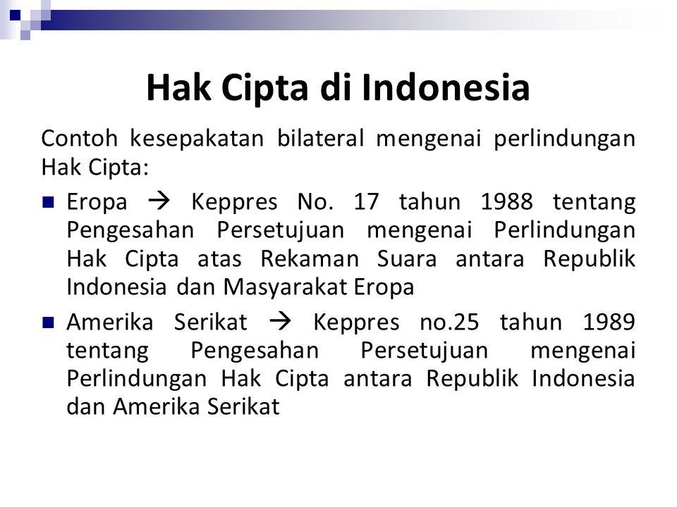 Hak Cipta di Indonesia Contoh kesepakatan bilateral mengenai perlindungan Hak Cipta: