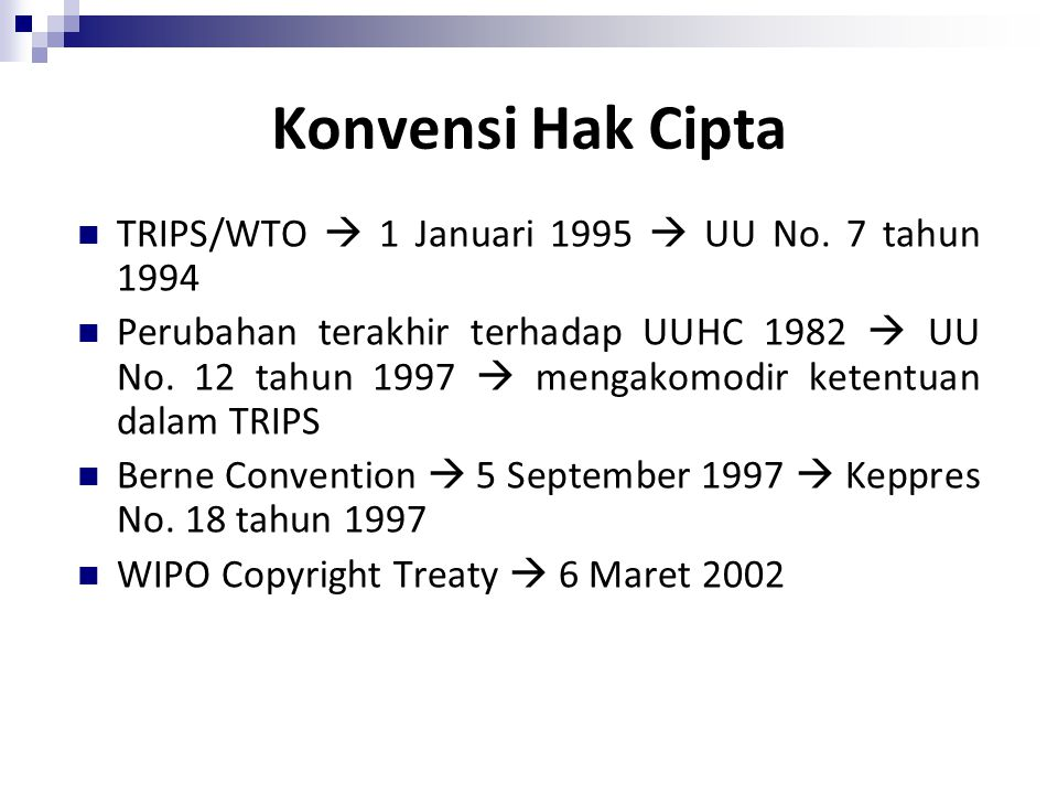 Konvensi Hak Cipta TRIPS/WTO  1 Januari 1995  UU No. 7 tahun 1994