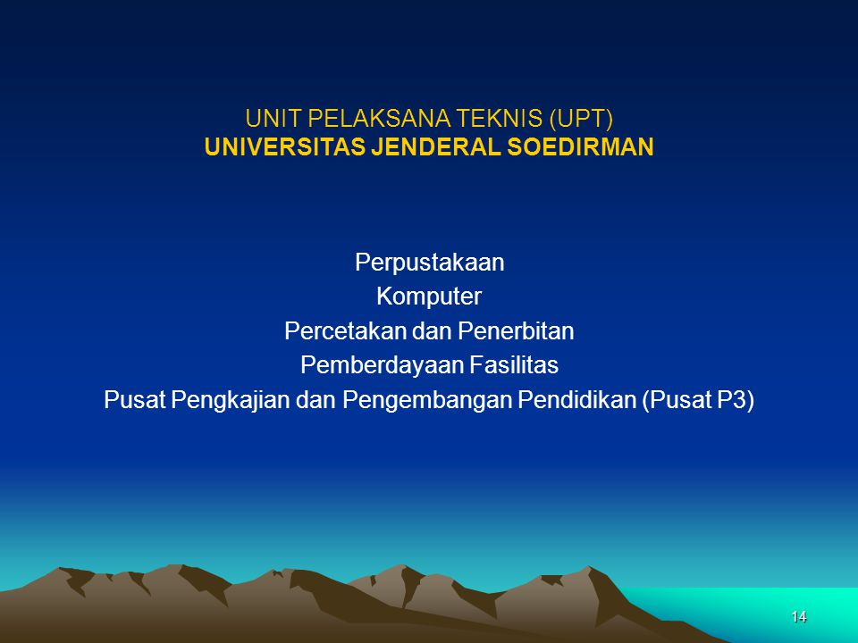 UNIT PELAKSANA TEKNIS (UPT) UNIVERSITAS JENDERAL SOEDIRMAN