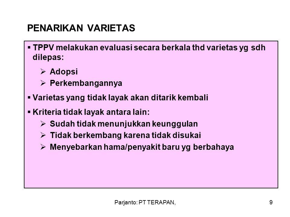 PENARIKAN VARIETAS TPPV melakukan evaluasi secara berkala thd varietas yg sdh dilepas: Adopsi. Perkembangannya.