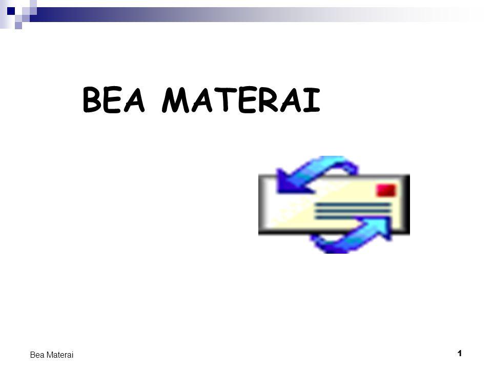 BEA MATERAI Bea Materai