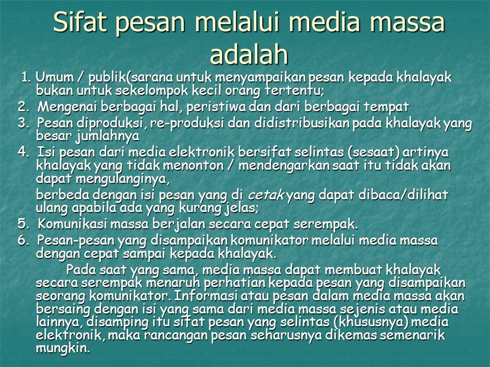 Sifat pesan melalui media massa adalah