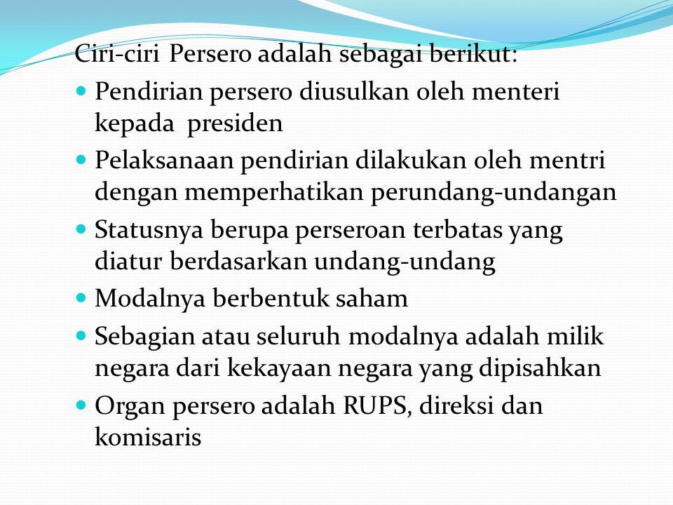 Ciri-ciri Persero adalah sebagai berikut:
