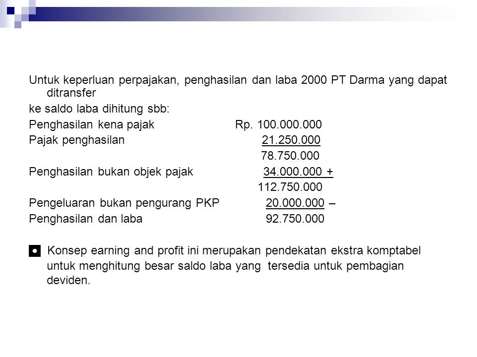 Untuk keperluan perpajakan, penghasilan dan laba 2000 PT Darma yang dapat ditransfer