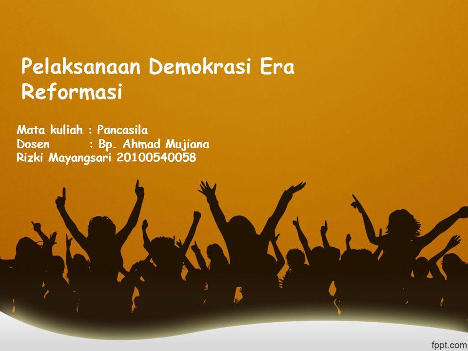 Pelaksanaan Demokrasi Era Reformasi