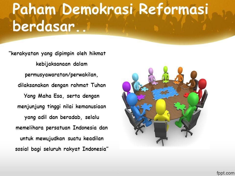 Paham Demokrasi Reformasi berdasar..