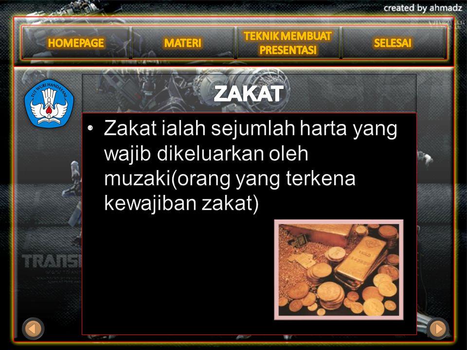 ZAKAT Zakat ialah sejumlah harta yang wajib dikeluarkan oleh muzaki(orang yang terkena kewajiban zakat)