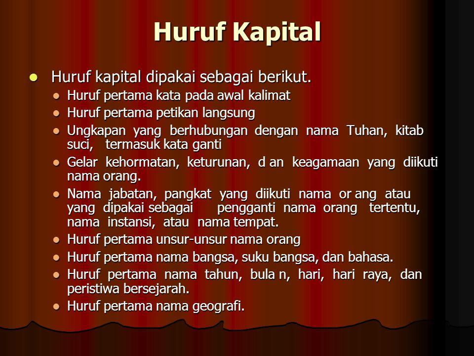 Huruf Kapital Huruf kapital dipakai sebagai berikut.