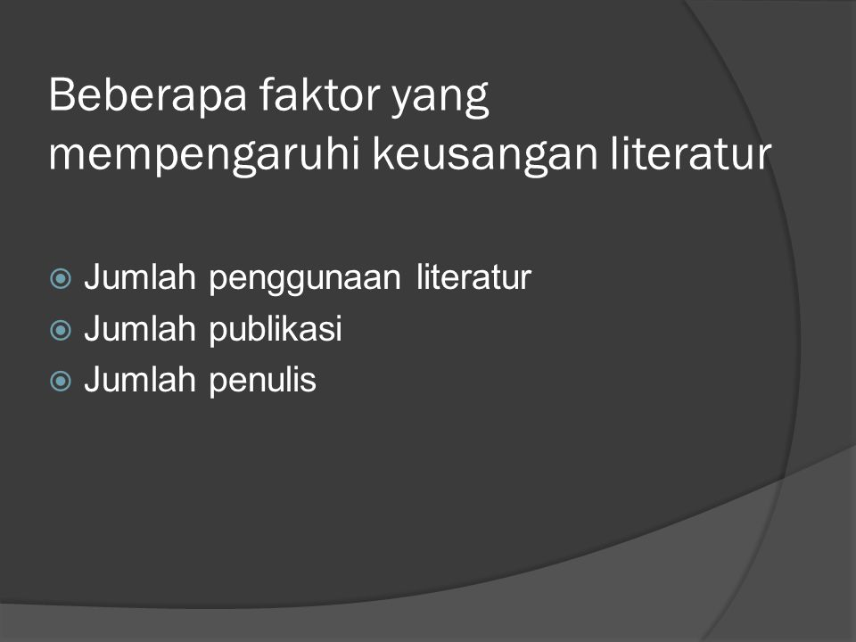 Beberapa faktor yang mempengaruhi keusangan literatur