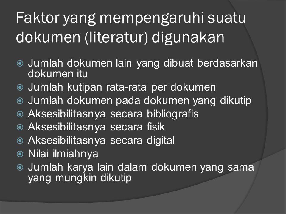 Faktor yang mempengaruhi suatu dokumen (literatur) digunakan