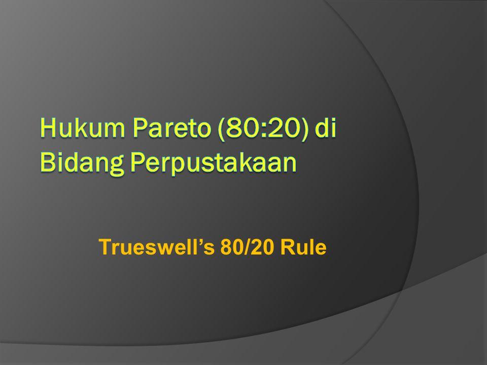 Hukum Pareto (80:20) di Bidang Perpustakaan