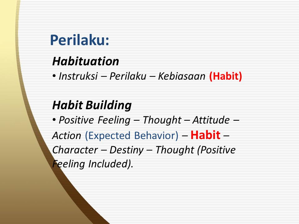 Perilaku: Habituation Habit Building